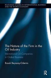 The Nature of the Firm in the Oil Industry by Basak Beyazay image