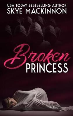 Broken Princess by Skye Mackinnon