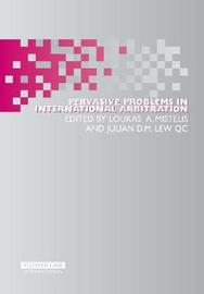 Pervasive Problems in International Arbitration by Julian Lew
