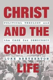 Christ and the Common Life by Luke Bretherton
