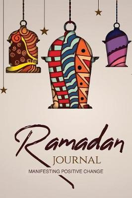 Ramadan Journal Manifesting Positive Change by 3x Taqwa