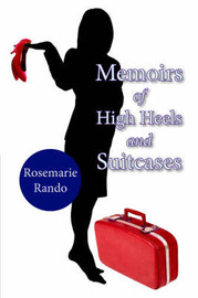 Memoirs of High Heels and Suitcases by Rosemarie Rando image