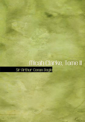 Micah Clarke, Tome II by Arthur Conan Doyle image