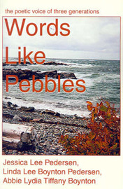 Words Like Pebbles: The Poetic Voice of Three Generations by Jessica Lee Pedersen image