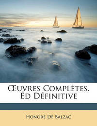 Uvres Compltes. D Dfinitive by Honor De Balzac image
