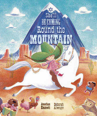 She'll be Coming Round the Mountain by Jonathan Emmett