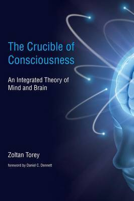 The Crucible of Consciousness by Zoltan Torey image