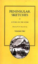 Peninsular Sketches - By Actors on the Scene by W. Maxwell
