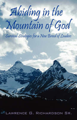 Abiding in the Mountain of God by Lawrence G Richardson Sr image