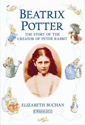 Beatrix Potter: The Story of the Creator of Peter Rabbit by Elizabeth Buchan image