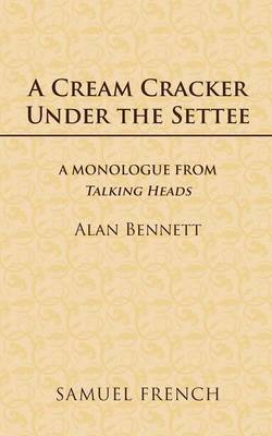 A Cream Cracker Under the Settee by Alan Bennett