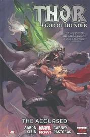 Thor: God Of Thunder Volume 3: The Accursed (marvel Now) by Jason Aaron