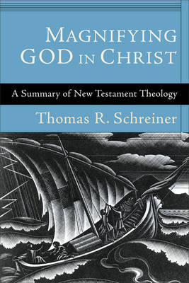 Magnifying God in Christ by Thomas R. Schreiner image