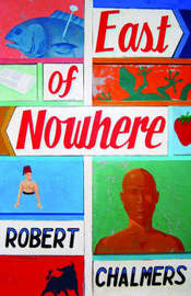 East of Nowhere by Robert Chalmers image