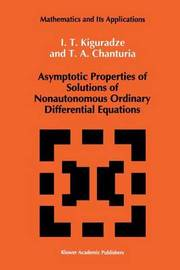 Asymptotic Properties of Solutions of Nonautonomous Ordinary Differential Equations by I.T. Kiguradze
