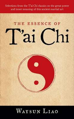 The Essence of T'ai Chi by Waysun Liao image