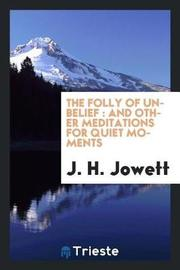 The Folly of Unbelief by J.H. Jowett image
