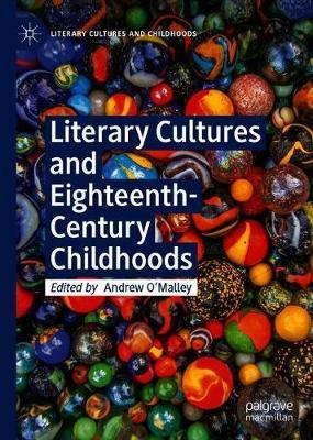 Literary Cultures and Eighteenth-Century Childhoods