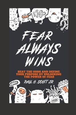 Fear Always Wins by Paul Orlando Scott Jr