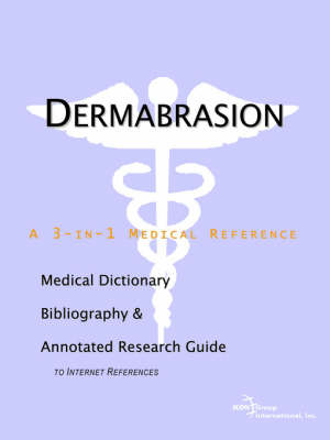 Dermabrasion - A Medical Dictionary, Bibliography, and Annotated Research Guide to Internet References by ICON Health Publications image