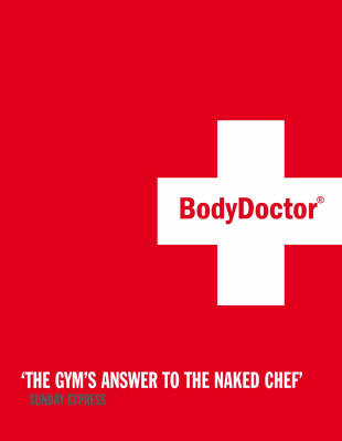 The Bodydoctor: In 6 Weeks Take 5 Inches Off Your Waist, Lose a Stone, Double Your Fitness by David Marshall image