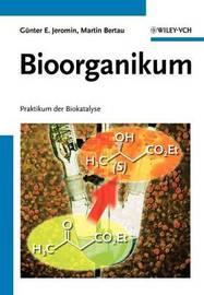Bioorganikum: Praktikum der Biokatalyse by Gunter E. Jeromin image