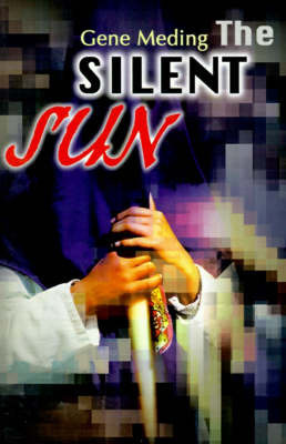 The Silent Sun by Gene Meding