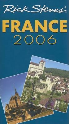 Rick Steves' France: 2006 by Rick Steves