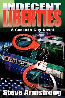 Indecent Liberties: A Cockade City Novel by Stephen K. Armstrong image