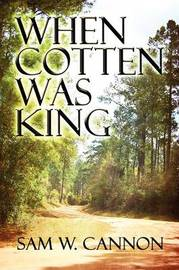 When Cotten Was King by Sam W. Cannon image