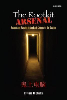 The Rootkit Arsenal: Escape and Evasion by Bill Blunden image