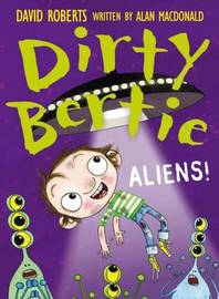 Dirty Bertie: Aliens by Alan MacDonald