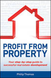 Profit From Property by Philip Thomas