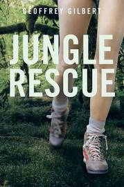 Jungle Rescue by Geoffrey Gilbert