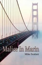 Malice in Marin by Michael Scafani