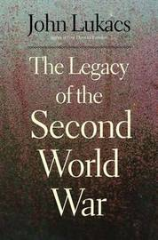 The Legacy of the Second World War by John R Lukacs image