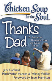 Chicken Soup for the Soul: Thanks Dad by Jack Canfield image