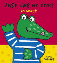 Just Like Mr. Croc by Jo Lodge image