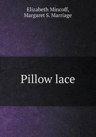 Pillow Lace by Elizabeth Mincoff