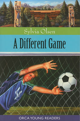 A Different Game - Orca Young Readers by Sylvia Olsen image