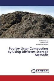 Poultry Litter Composting by Using Different Storage Methods by Nawaz Arshad
