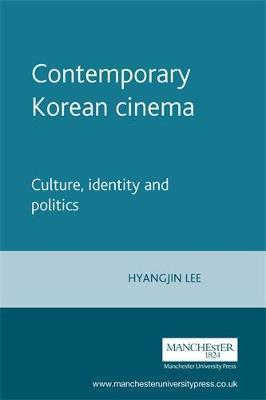 Contemporary Korean Cinema by Hyangjin Lee