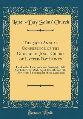 The 79th Annual Conference of the Church of Jesus Christ of Latter-Day Saints by Latter-Day Saints Church