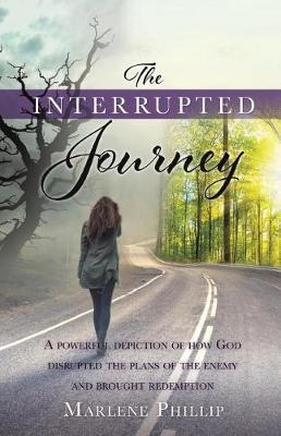 The Interrupted Journey by Marlene Phillip image