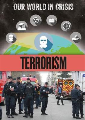 Our World in Crisis: Terrorism by Claudia Martin image