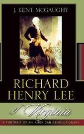 Richard Henry Lee of Virginia by Kent J. McGaughy image