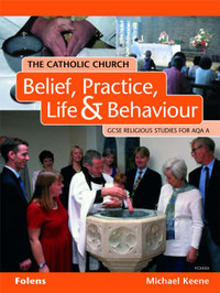 GCSE Religious Studies: Catholic Church: Belief, Practice, Life & Behaviour Student Book AQA/A by Michael Keene image