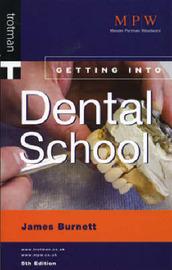 Getting into Dental School by James Lord Burnett image