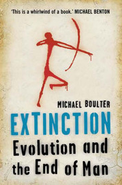 Extinction: Evolution and the End of Man by Michael Boulter image