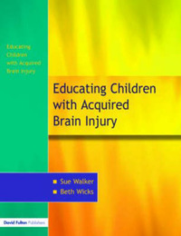 The Education of Children with Acquired Brain Injury by Sue Walker image